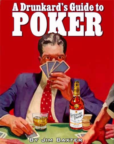 Drunkard's Guide to Poker