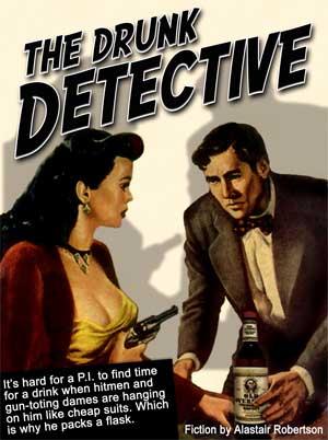 Drunk Detective